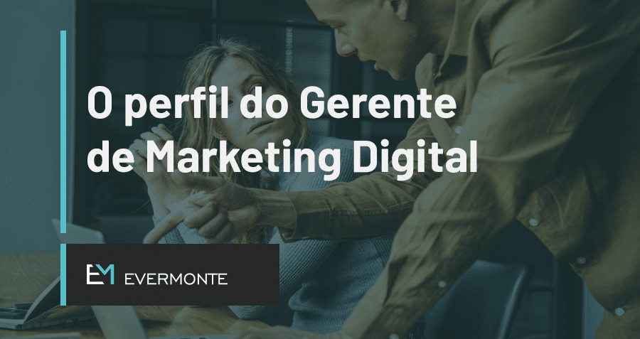 O perfil do Gerente de Marketing Digital