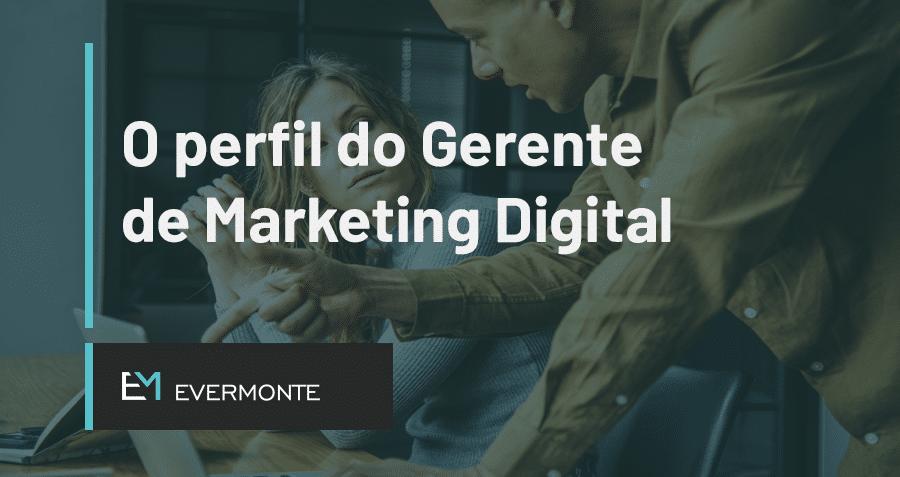 O perfil do Gerente de Marketing Digital