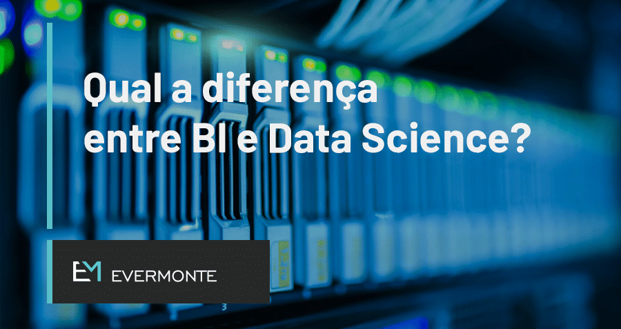 Qual a diferença entre BI e Data Science